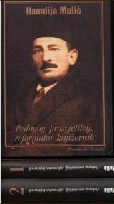 Hamdija Mulić - pedagog, prosvjetitelj, reformator, književik, 1-2 tom