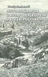 Historiografija u Bosni i Hercegovini u službi politike