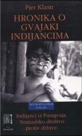 Hronika o Gvajaki Indijancima: ono što znaju Ače, lovci nomadi iz Paragvaja