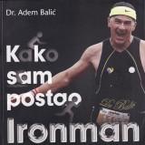 Kako sam postao Ironman