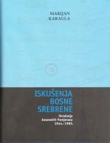 Iskušenja Bosne Srebrene - Stradanja bosanskih Franjevaca 1944. - 1985.