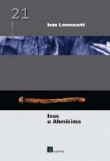 Isus u Ahmićima: kronike - razgovori - eseji (2010 - 2014)