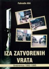 Iza zatvorenih vrata - Srebrenica 1992-1995.