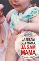 Ja nisam gej mama, ja sam mama - Roditeljstvo LGB osoba u Hrvatskoj