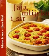 Jaja, mlijeko i sir - zdrava hrana, zdrav život