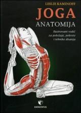 Joga: anatomija - Ilustrovani vodič za položaje, pokrete i tehnike disanja