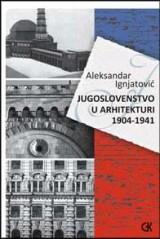 Jugoslovenstvo u arhitekturi 1904-1941