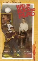 Kad je rock bio mlad - Priča s istočne strane (1956. - 1970.)