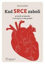 Kad srce zaboli, priručnik za srčane bolesnike (i one koji to ne žele postati)
