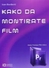 Kako da montirate film sa Adobe Premiere Pro CS5.5