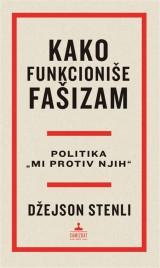 Kako funkcioniše fašizam - Politika mi protiv njih