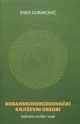 Bosanskohercegovački književni obzori - Izabrane studije i eseji