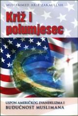Križ i polumjesec - uspon američkog evanđelizma i budućnost muslimana