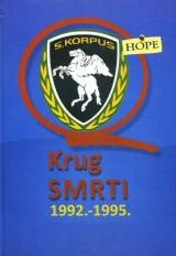 Krug smrti: Moje viđenje rata 1992.-1995. godine na području Okruga Bihać