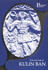 Kulin Ban - Skice o dobrom vladaru Bosne