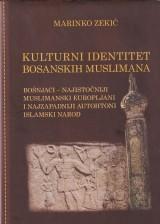 Kulturni identitet bosanskih muslimana - Bošnjaci, najistočniji muslimanski Evropljani i najzapadniji autohtoni islamski narod
