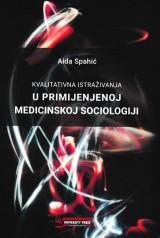 Kvalitativna istraživanja u primijenjenoj medicinskoj sociologiji