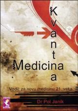 Kvantna medicina - vodič za novu medicinu 21.veka