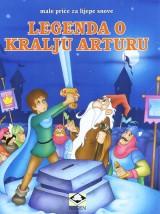 Legenda o kralju Arturu - Male priče za lijepe snove