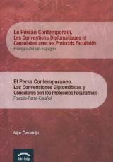 Le Persan Contemporain. Les Conventions Diplomatiques et Consulaires avec les Protocols Facultatifs