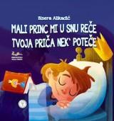 Mali princ mi u snu reče: Tvoja priča nek poteče