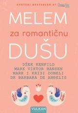 Melem za romantičnu dušu - Inspirativne priče o ljubavi i nežnosti