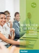 Menschen im Beruf B1/B2 - Schreibtraining Kursbuch