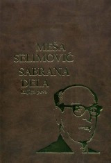 Meša Selimović - Sabrana djela 1 i 2