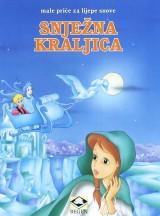Snježna kraljica - Male priče za lijepe snove