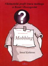 Mobbing - Viktimološki profil žrtava mobinga u Bosni i Hercegovini