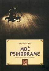 Moć psihodrame - Uvod u teoriju i praksu psihodrame