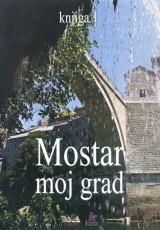 Mostar moj grad, knjiga 1