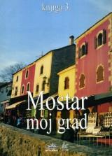 Mostar moj grad, knjiga 3