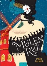 Mulen Ruž - Roman o životu Anrija de Tuluz-Lotreka