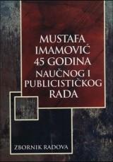 Mustafa Imamović - 45 godina naučnog i publicističkog rada