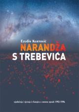 Narandža s Trebevića - Svjedočenja i sjećanja iz Sarajeva u vremenu opsade 1992-1996.