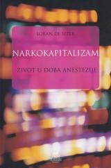 Narkokapitalizam - Život u doba anestezije