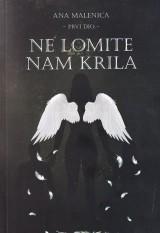 Ne lomite nam krila - prvi dio