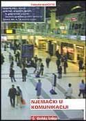 NJEMAČKI U KOMUNIKACIJI - uvod u jezik njemačke i austrijske svakodnevice i u jezik medija