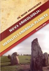Nova arheologija - megaliti i energija planete