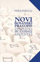 Novi bosanski pravopis zasnovan na modernoj lingvistici