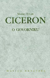 Marko Tulije Ciceron - O govorniku