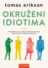 Okruženi idiotima - Fenomenalan vodič za razumevanje onih koje je teško razumeti