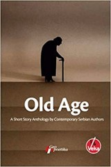 Old Age - a short story anthology by contemporary Serbian authors