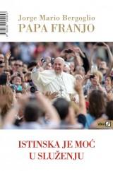 Papa Franjo - Istinska je moć u služenju