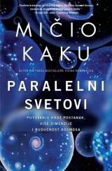 Paralelni svetovi - Putovanje kroz postanak više dimenzije i budućnost Kosmosa