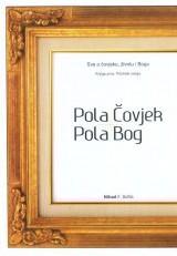 Pola Čovjek pola Bog - Knjiga prva. Početak svega