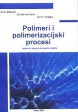 Polimeri i polimerizacijski procesi - Teorijske osnove sa praktikumom