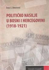 Političko nasilje u Bosni i Hercegovini (1918-1921)