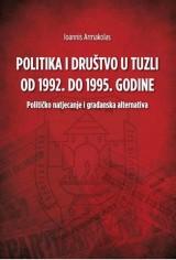 Politika i društvo u Tuzli od 1992. do 1995. godine - Političko natjecanje i građanska alternativa